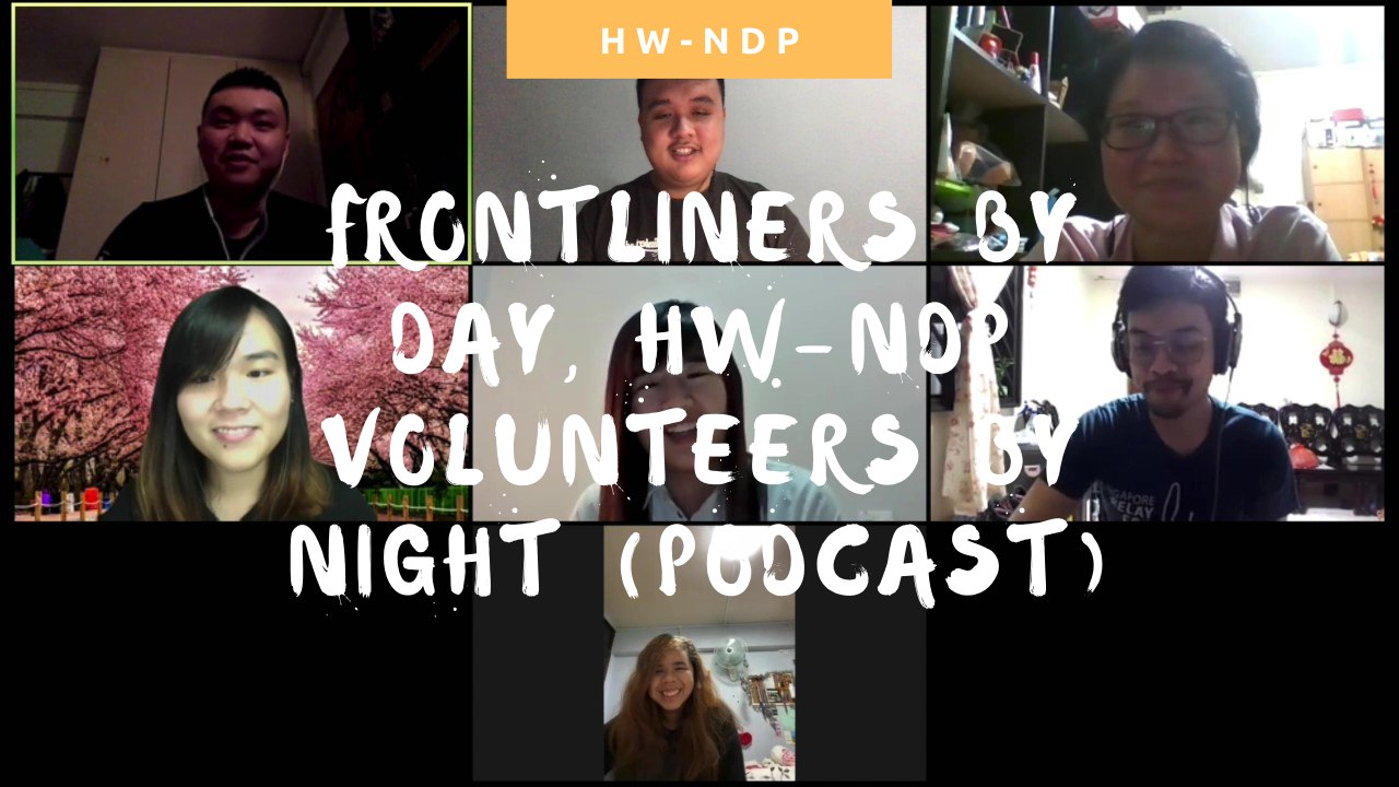 Frontliners by Day, HW-NDP Volunteers by Night (Podcast)